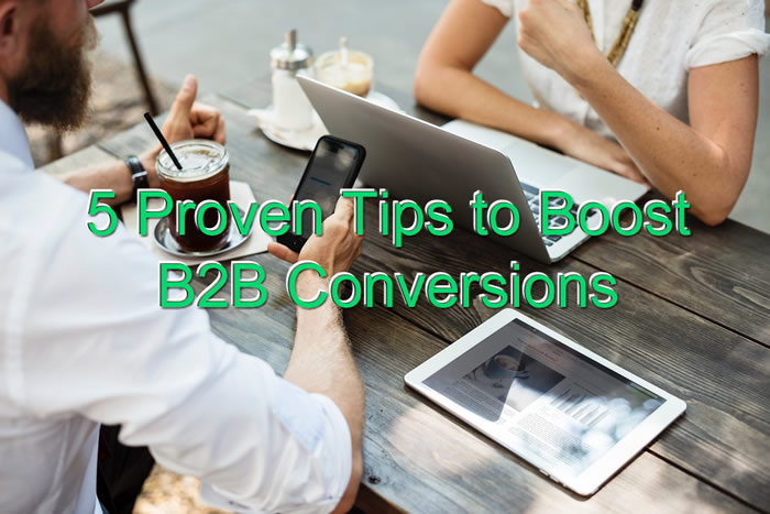 5 Proven Tips to Boost B2B Conversions