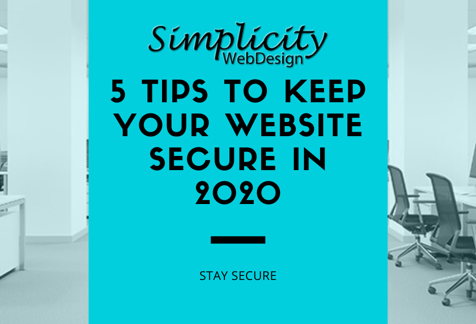 5 Tips To Keep Your Website Secure In 2020